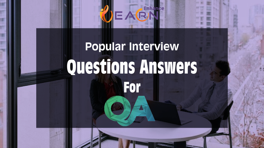 50 QA Analyst Interview Questions and Answers – EnhanceLearn