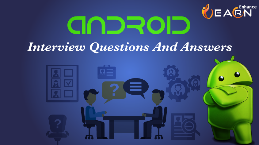 Top 50 Android Interview Questions and Answers
